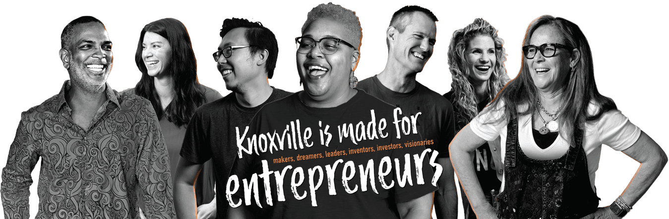 Knoxville is made for Entrepreneurs