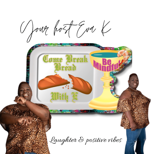 Break Bread With E 1